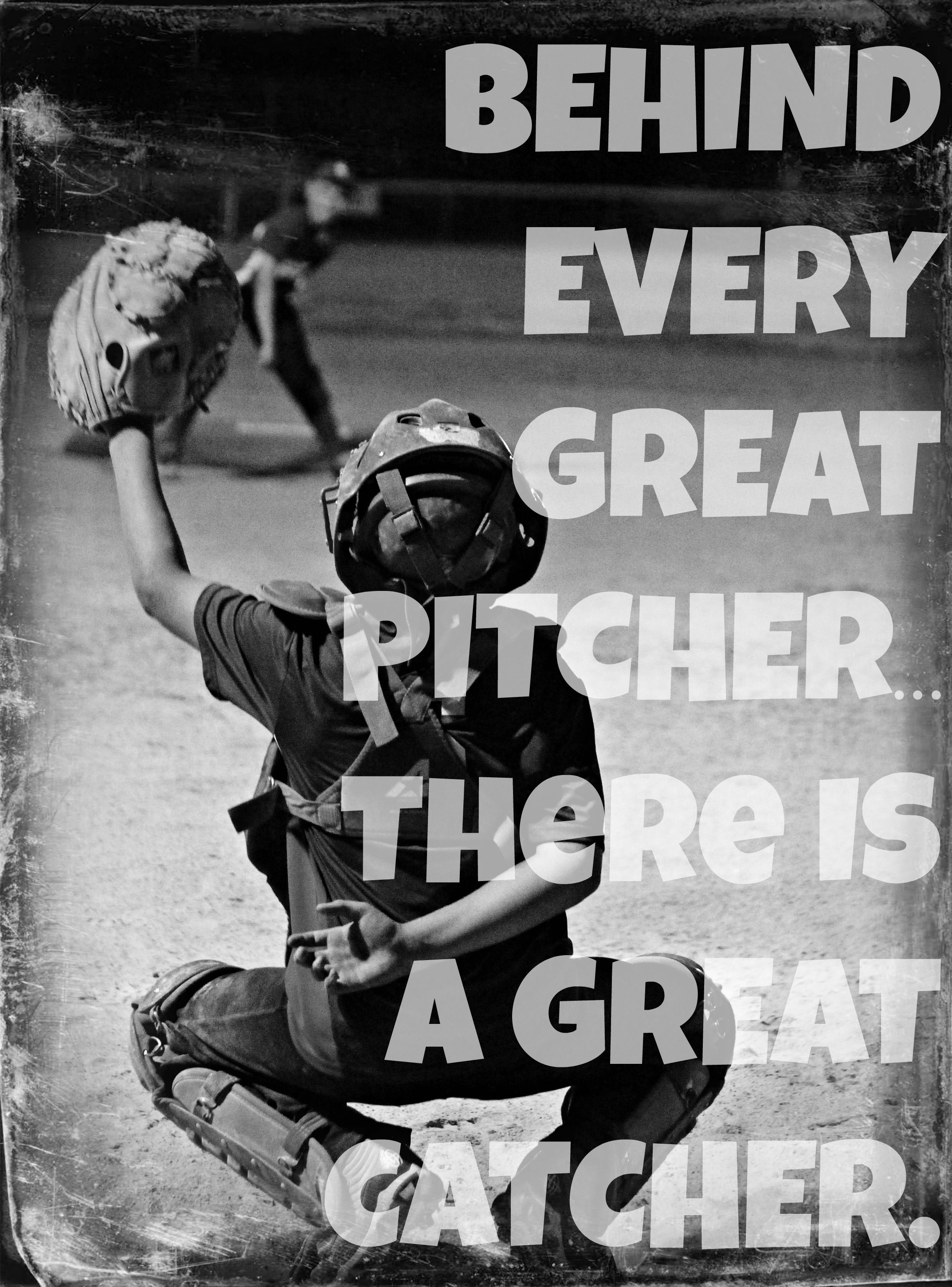 Image Result For Behind Every Great Pitcher Is A Great