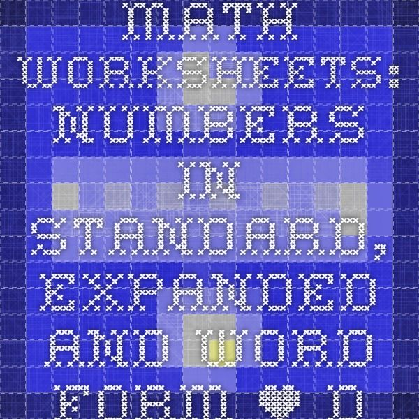 Math Worksheets Numbers In Standard Expanded And Word Form