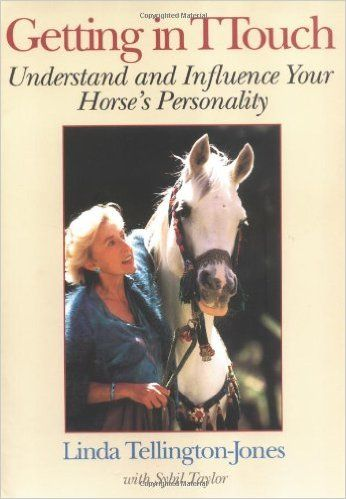 Getting in TTouch: Understand and Influence Your Horse's Personality: Linda Tellington-Jones, Sybil Taylor: 9781570760181: Amazon.com: Books