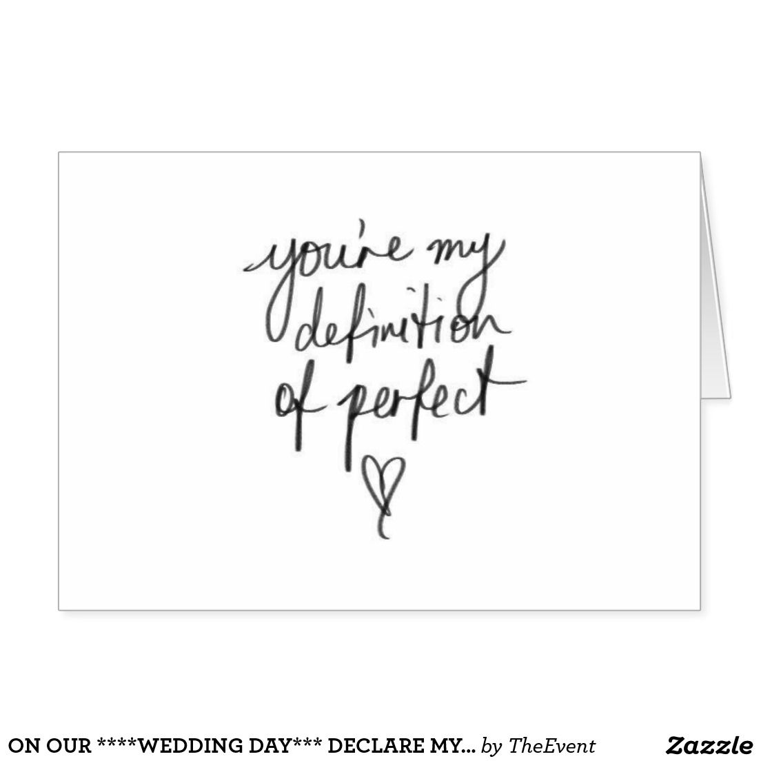 ON OUR ****WEDDING DAY*** DECLARE MY LOVE | Zazzle.com