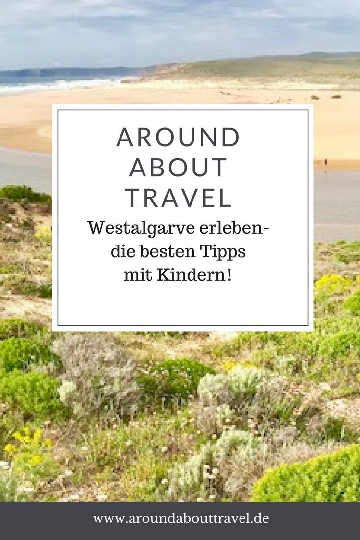 Photo of Westalgarve mit der Familie erleben – Around About Travel