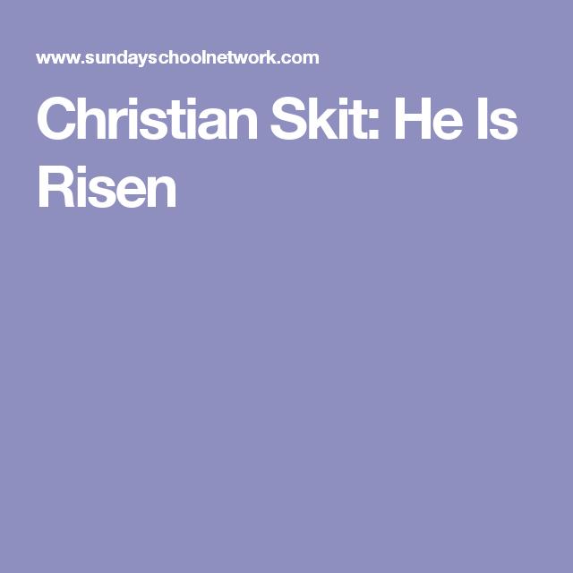 Christian Skit: He Is Risen