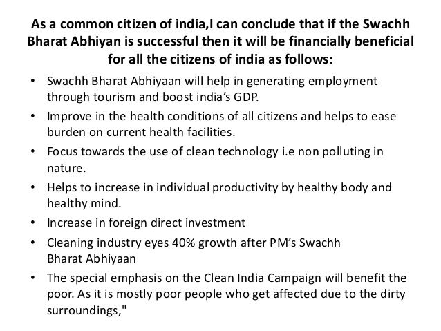 A Common Citizen Of India I Can Conclude That If The Swachh Bharat Abhiyan Successful Then It Will Be Financially Presentation Succes Health Conditions Pollution Essay Conclusion Plastic Land