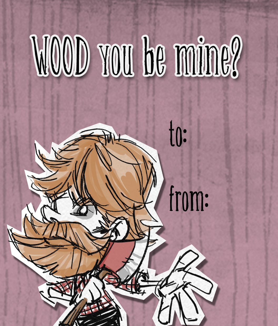 Don T Starve Woodie Valentine Card Videogame Art Don T Starve