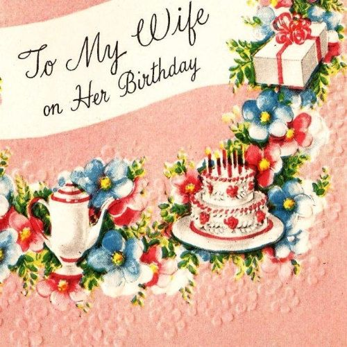 To My Wife On Her Birthday Vintage Cards Party Images