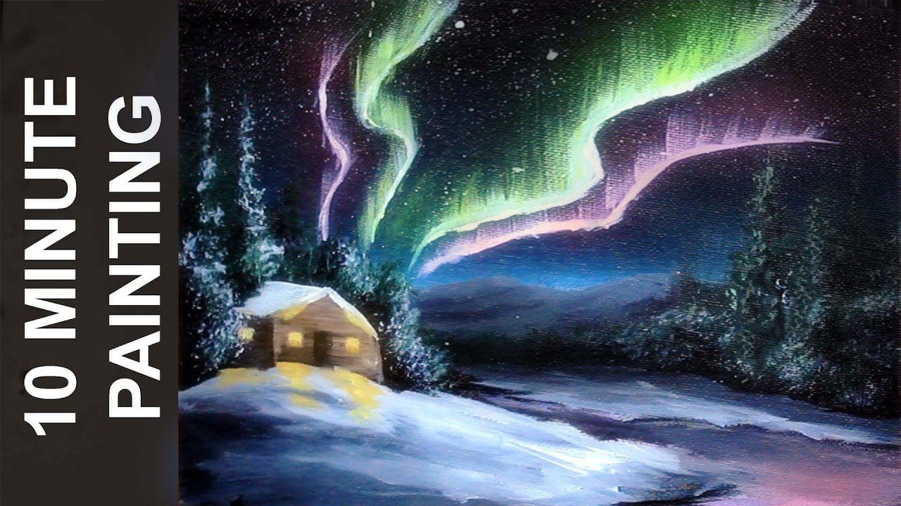 Today We Paint Northern Lights And A Small Winter Cabin In