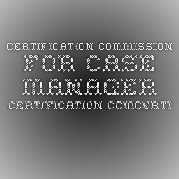 Certification Commission For Case Manager Certification