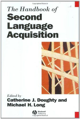 The handbook of second language acquisition edited by Catherine J. Doughty and Michael H. Long.