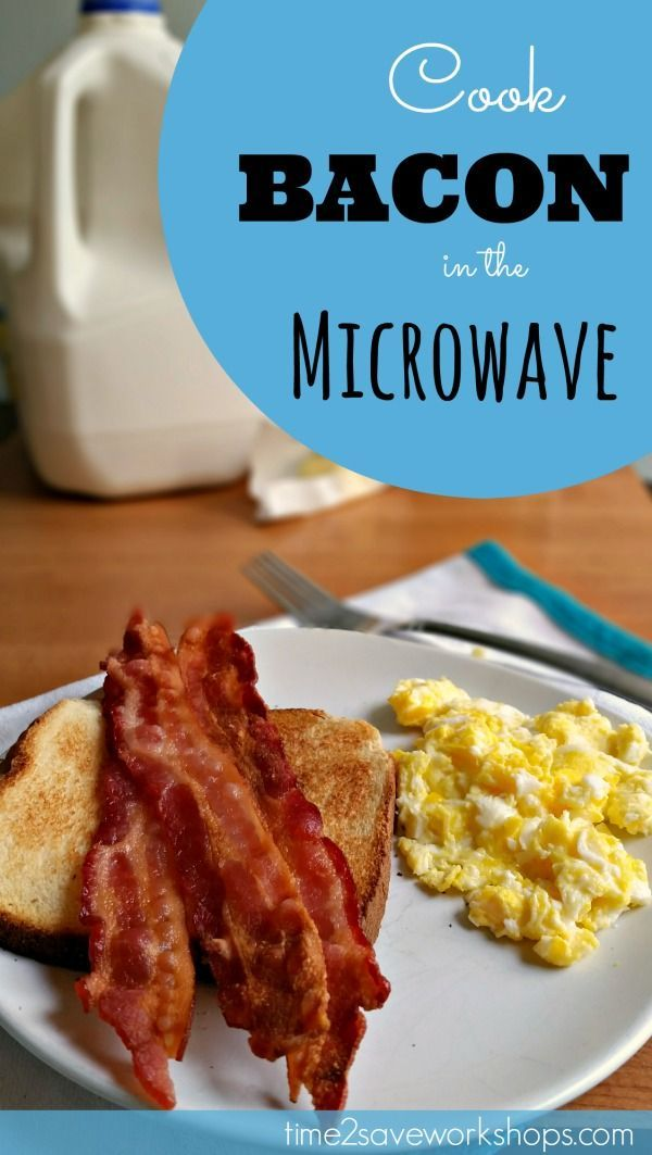 How To Cook Bacon In The Microwave Time 2 Save Works