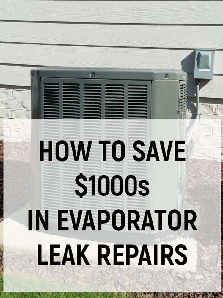 How To Save 1000 S In Evaporator Leak Repairs With A C Leak Freeze Leak Repair Clean Air Conditioner House Cleaning Tips