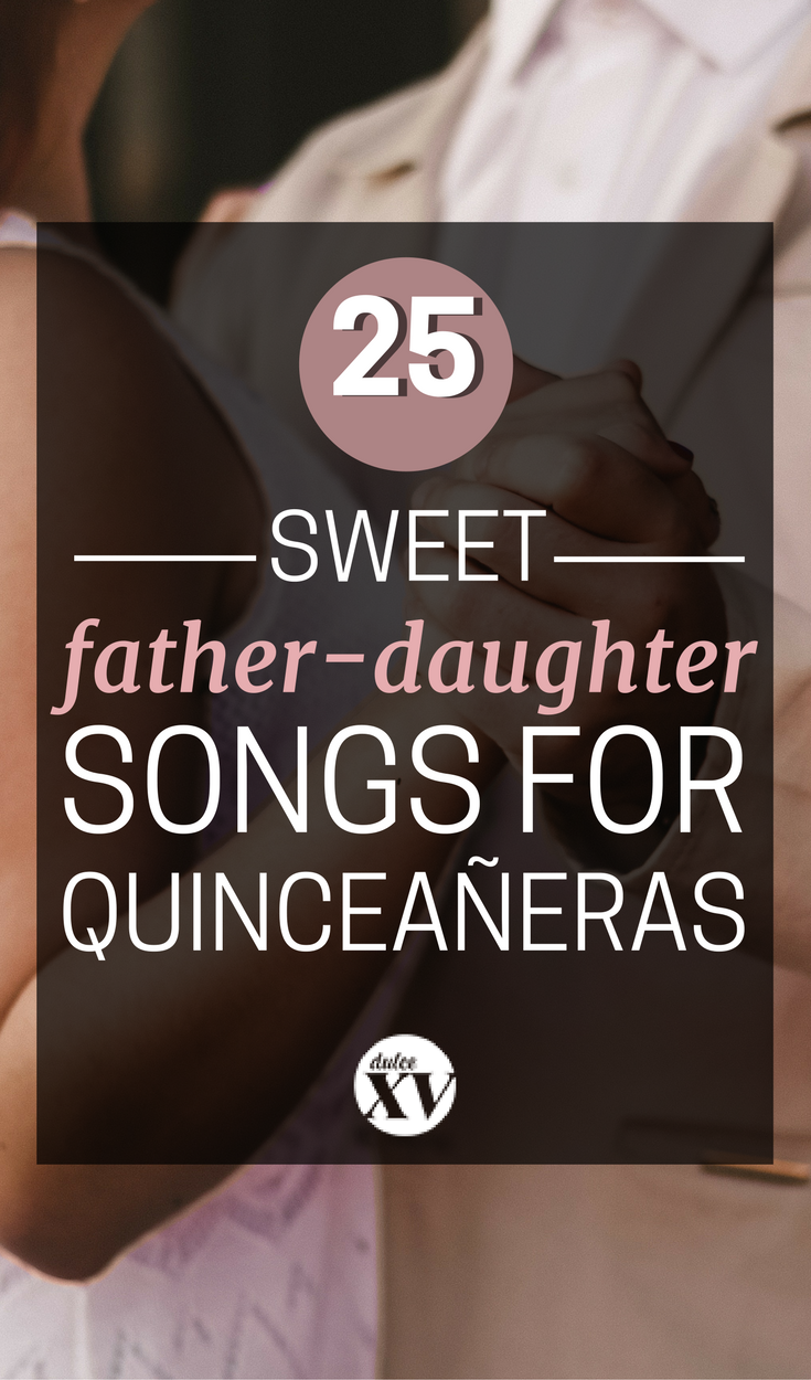 25 Spanish and English Songs For Your Father-Daughter Dance