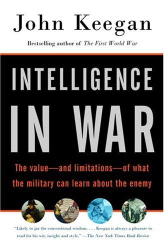 Intelligence in War: The value--and limitations--of what ... https://www.amazon.com/dp/0375700463/ref=cm_sw_r_pi_dp_QTnLxbQB5B7S9