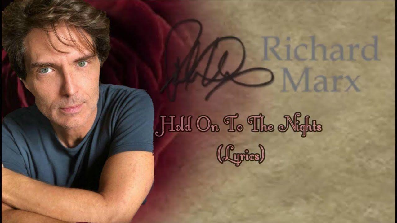 Hold On To The Nights Lyrics Richard Marx Youtube Nights Lyrics Richard Marx Lyrics