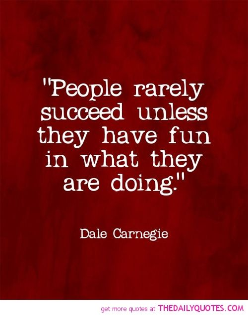 Inspirational Quotes About Having Fun Motivational Inspirational