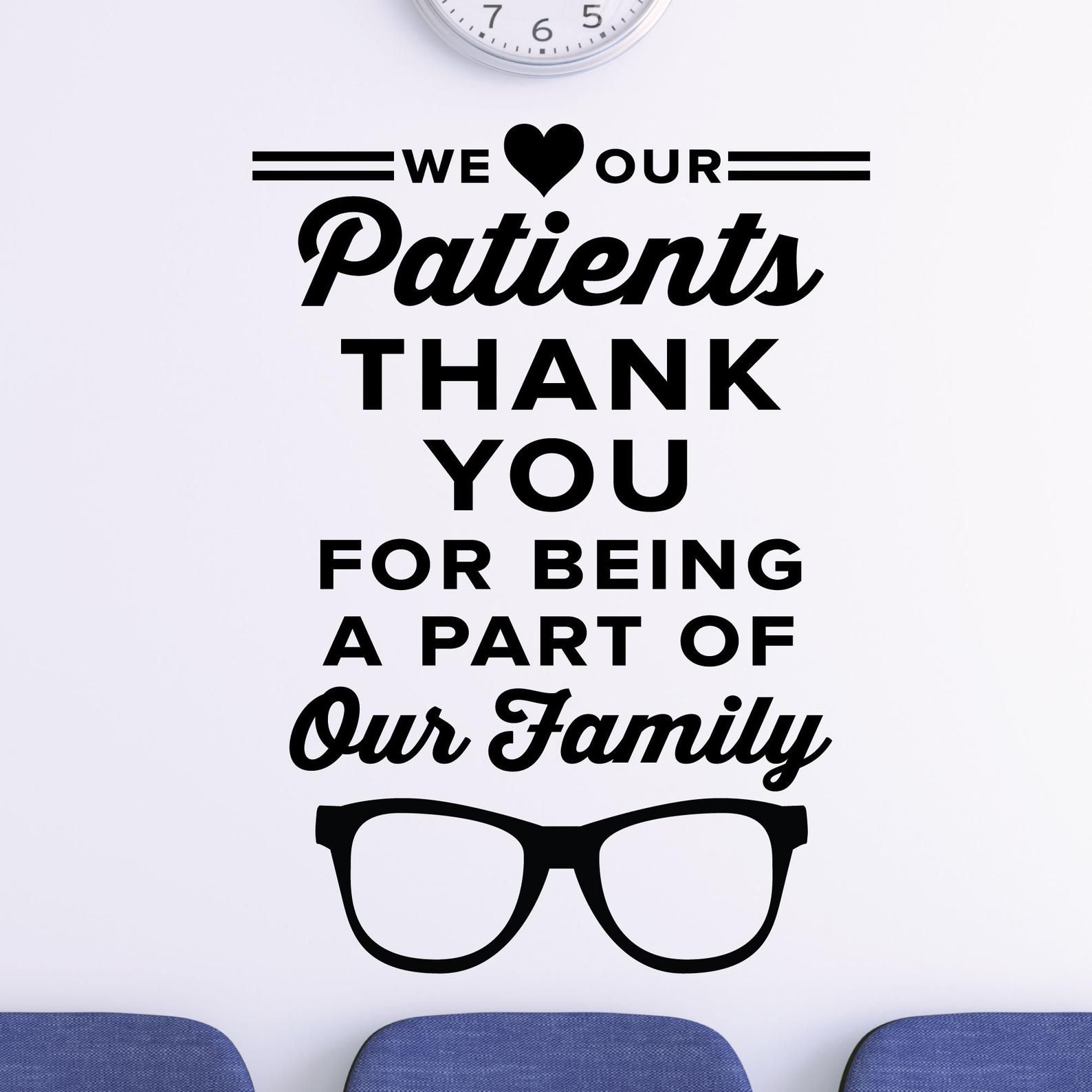 We love our patients eye doctor office wall decal - 0521 - Eye Doctor Sticker - Optometrist Wall Art