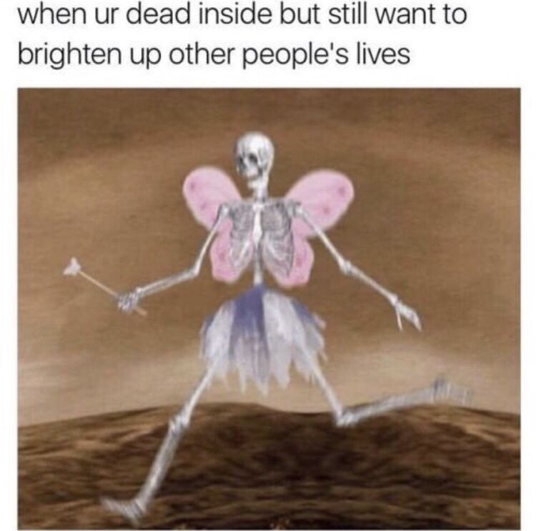 Dark But Funny Meme Dump My Life Rn Happy Ending In 2020 Funny Relatable Memes Really Funny Memes Stupid Funny Memes