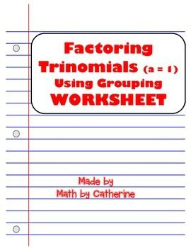 Factoring Trinomials (a = 1) by grouping Worksheet | Math by ...