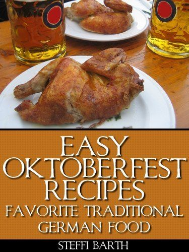 Easy oktoberfest recipes favorite traditional german food by easy oktoberfest recipes favorite traditional german food by steffi barth free ebook as of forumfinder Gallery