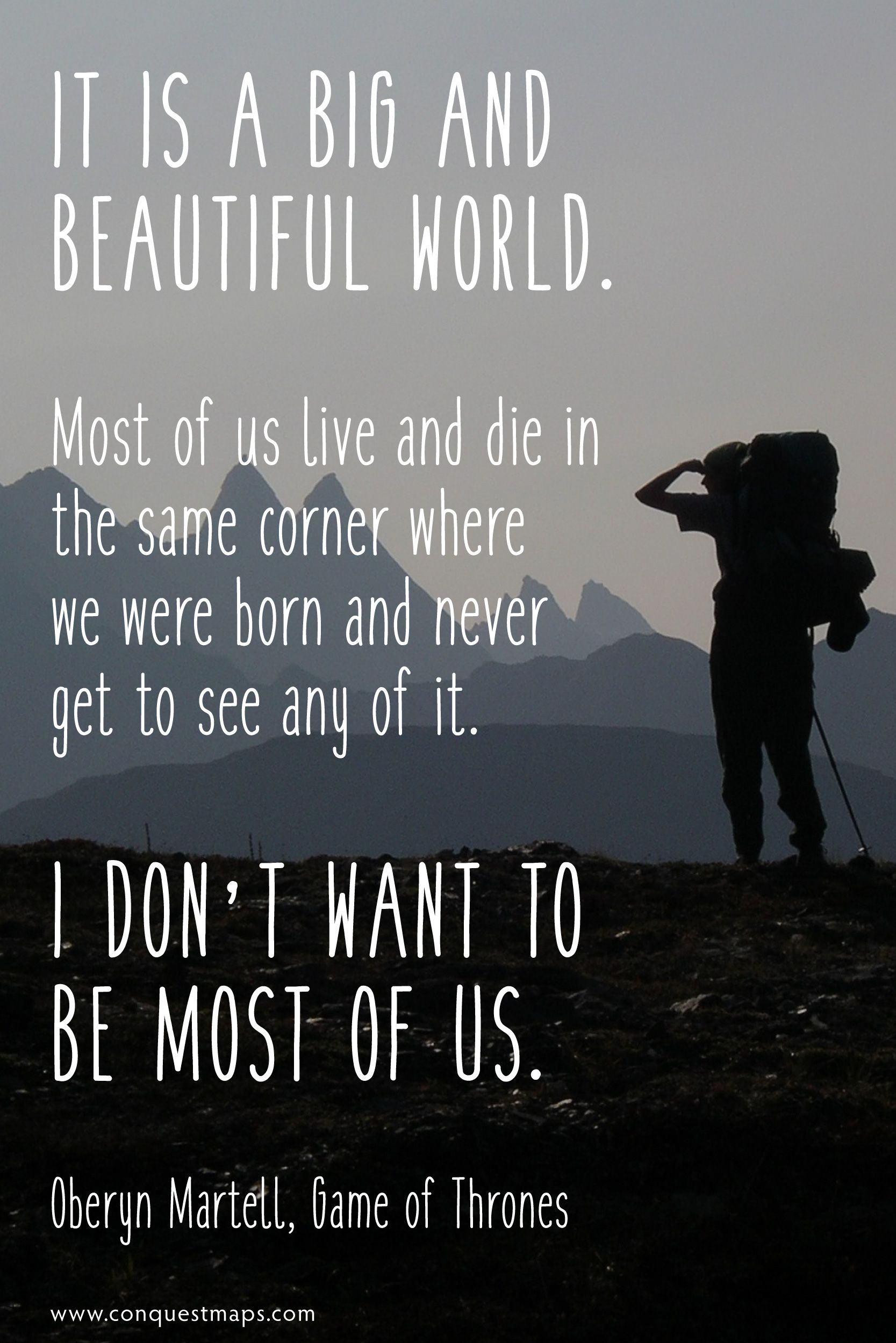 It Is A Big And Beautiful World Most Of Us Live And Die In The Same Corner Where We Were Born And Never New Adventure Quotes World Quotes Best Travel Quotes