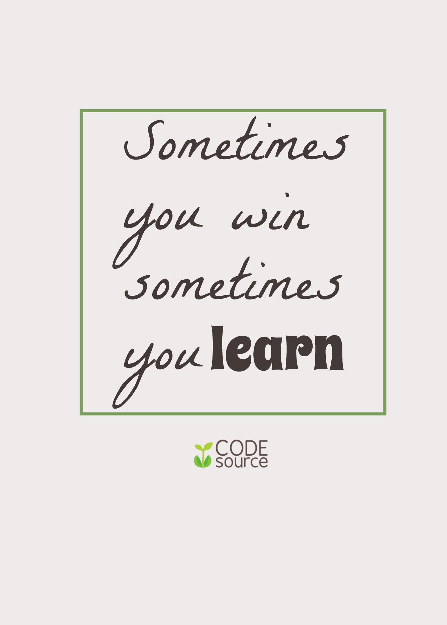 Sometimes you #win, sometimes you #learn #life #inspiration #quote