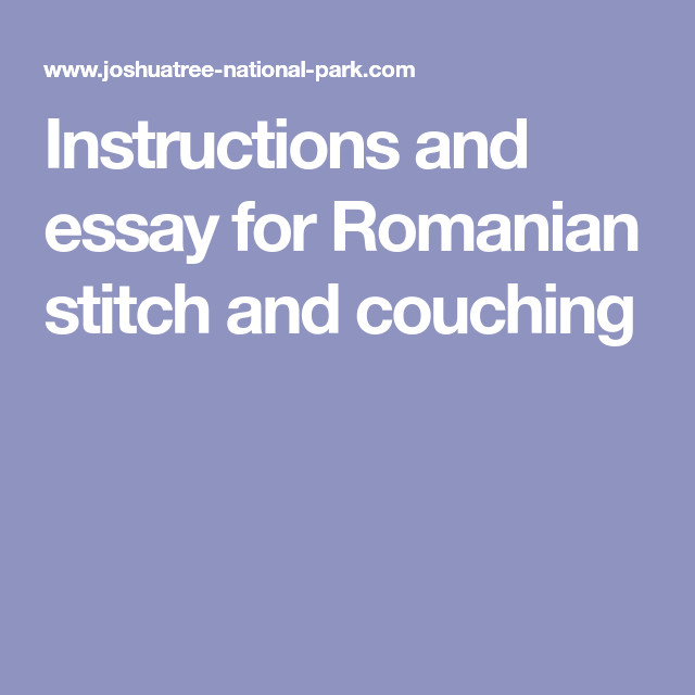 Instructions And Essay For Romanian Stitch And Couching Stitch Oconto Essay