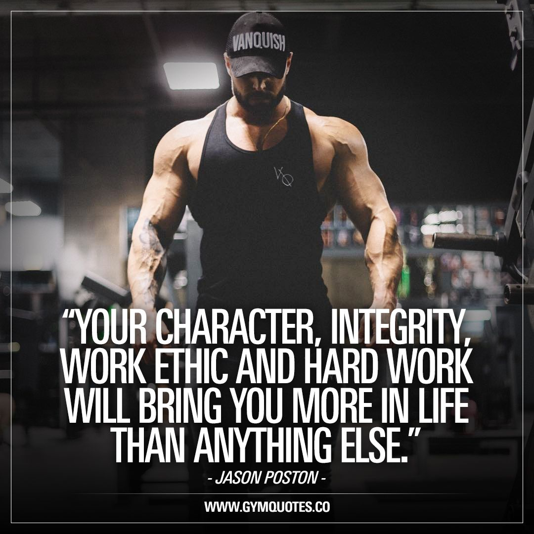Your Character Integrity Work Ethic And Hard Work Will Bring You More In Life Than Anything Else T Work Ethic Quotes Ethics Quotes Hard Working Man Quotes