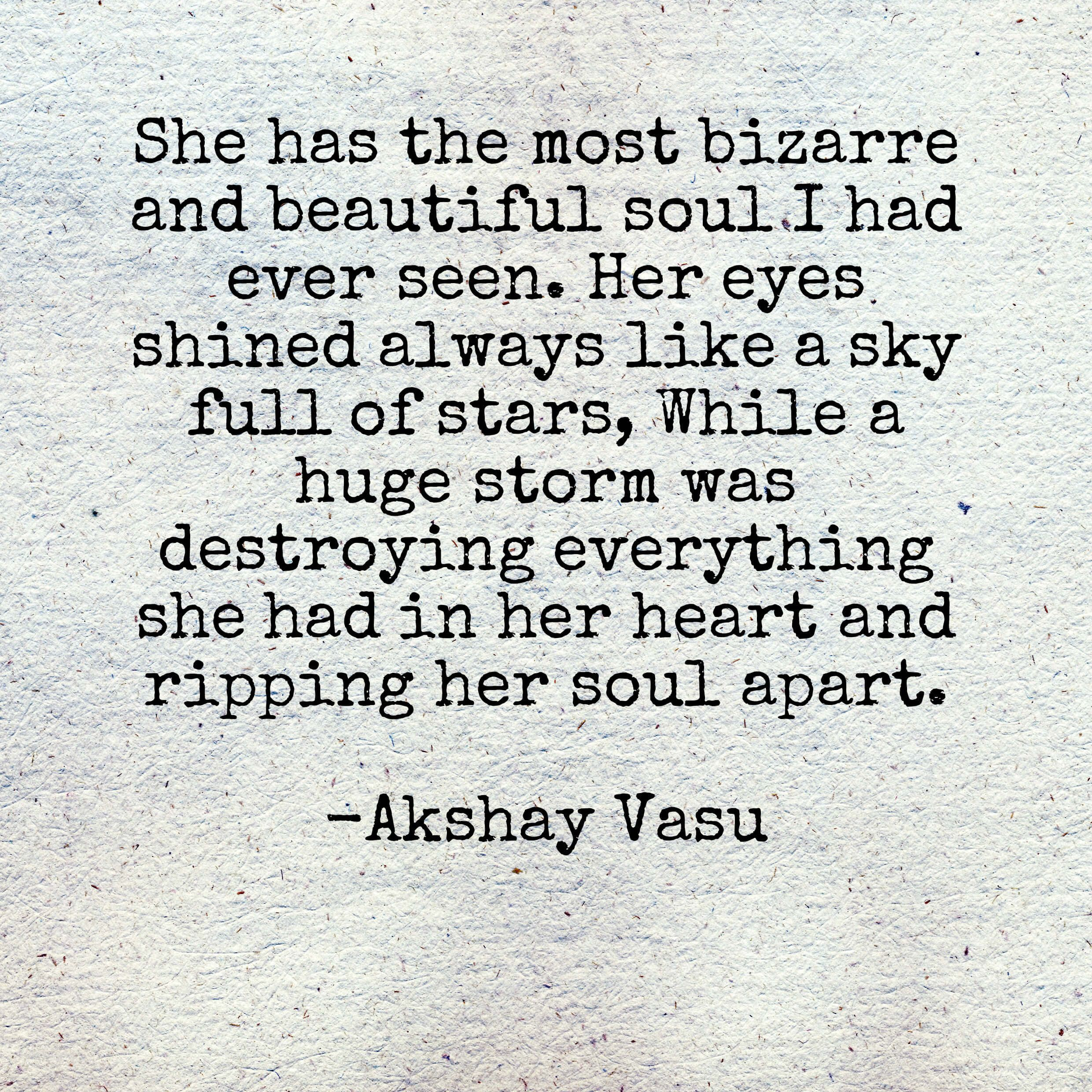 Beautiful Soul Quotes She Has The Most Bizarre And Beautiful Soul I Had Ever Seenher