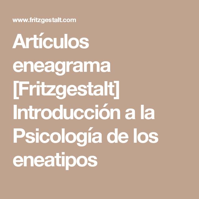 Artículos eneagrama [Fritzgestalt] Introducción a la Psicología de los eneatipos