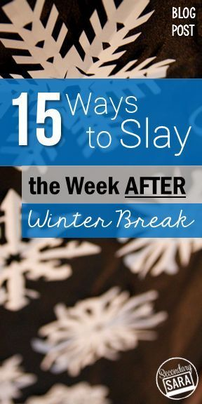 Blog Post – 15 Ways for Teachers to SLAY the Week AFTER Winter Break! Make January and the new semester a little more bright!