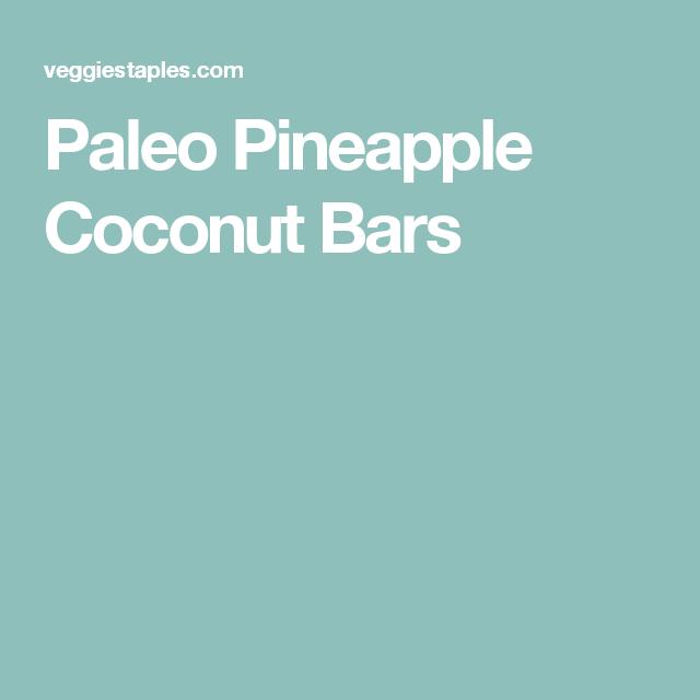 Paleo Pineapple Coconut Bars