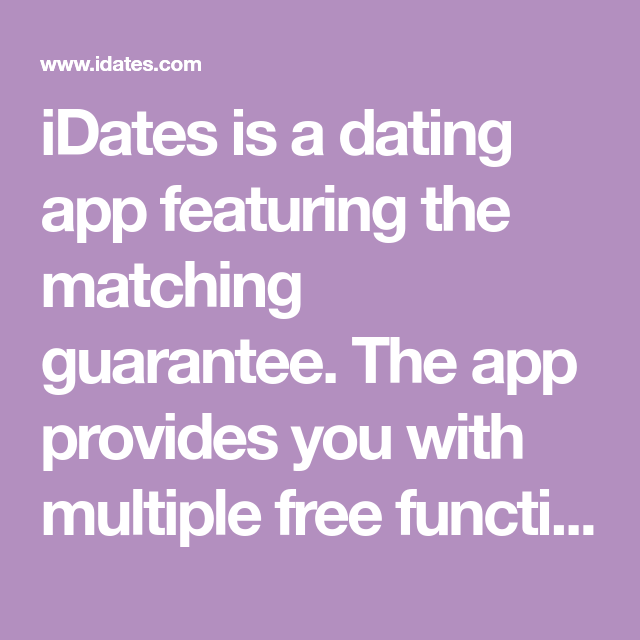 iDates is a dating app featuring the matching guarantee