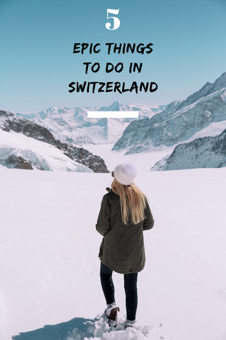 5 Epic Things To Do In Switzerland Campsbay Girl Things To Do Europe Travel Switzerland Travel