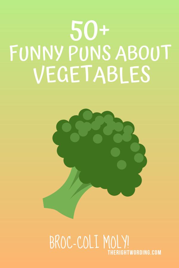 50 Vegetable Puns And Jokes That Will Definitely Produce Some Laughs Vegetable Puns Puns Veggie Jokes