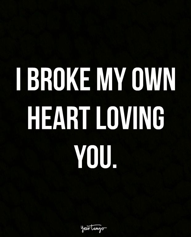 16 Painfully Great Broken Heart Quotes To Help You Survive Getting