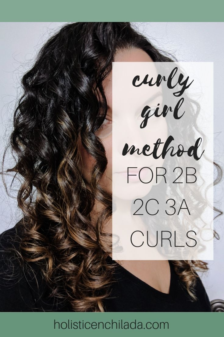 How to use the Curly Girl Method on 2b 2c 3a hair - before ...