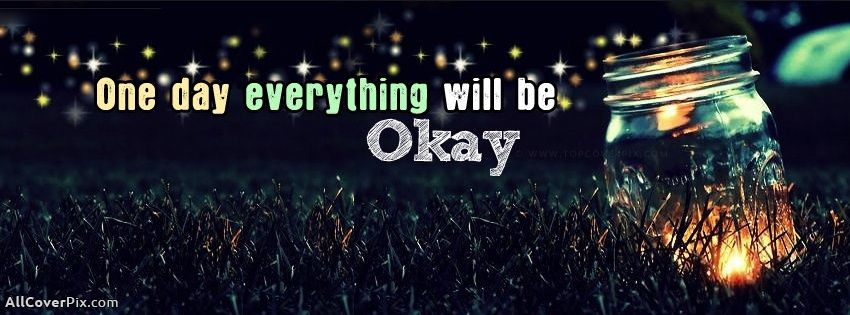 facebook covers quotes about life okay life quote