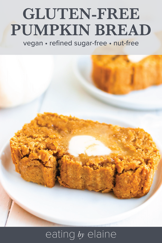 Vegan Gluten Free Pumpkin Bread Eating By Elaine In 2020 Pumpkin Bread Vegan Pumpkin Bread Gluten Free Pumpkin Bread