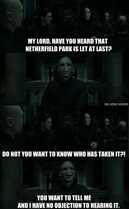 Voldemort has no objection to hearing that Netherfield is let at - i have no objection