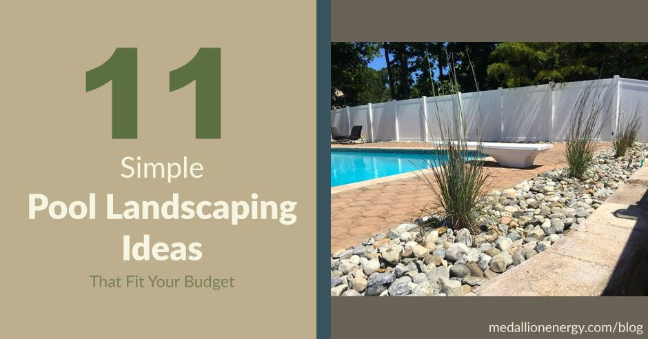 11 Simple Pool Landscaping Ideas That Fit Your Budget Medallion Energy Pool Landscaping Simple Pool Backyard Pool Landscaping