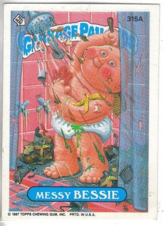 Garbage Pail Kids 1987 315a Messy Bessie Garbage Pail Kids Garbage Pail Kids Cards Kids Stickers