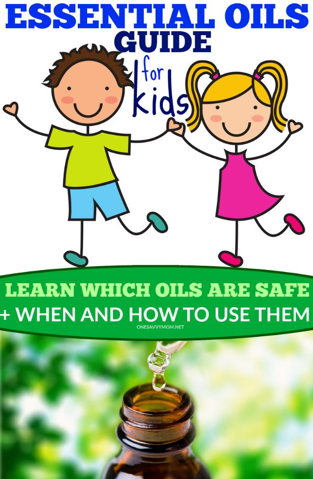 Essential Oils Guide For Kids: Which Oils Are Safe For Kids + When and How To Use Them