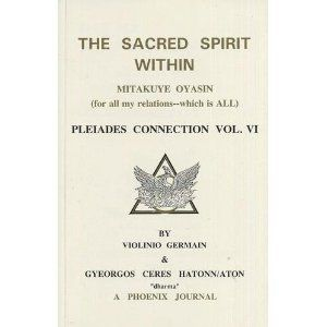 The Sacred Spirit Within: Mitakuye Oyasin (Pleiades Connection Vol VI) (Paperback) http://www.amazon.com/dp/0922356505/?tag=dismp4pla-20  [I've not read this stuff... looks suspicious, at a glance. BKT]