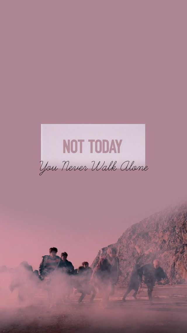 Lyric lyrics you ll never walk alone : BTS // WALLPAPER // NOT TODAY // YOU NEVER WALK ALONE   ❤BTS ...