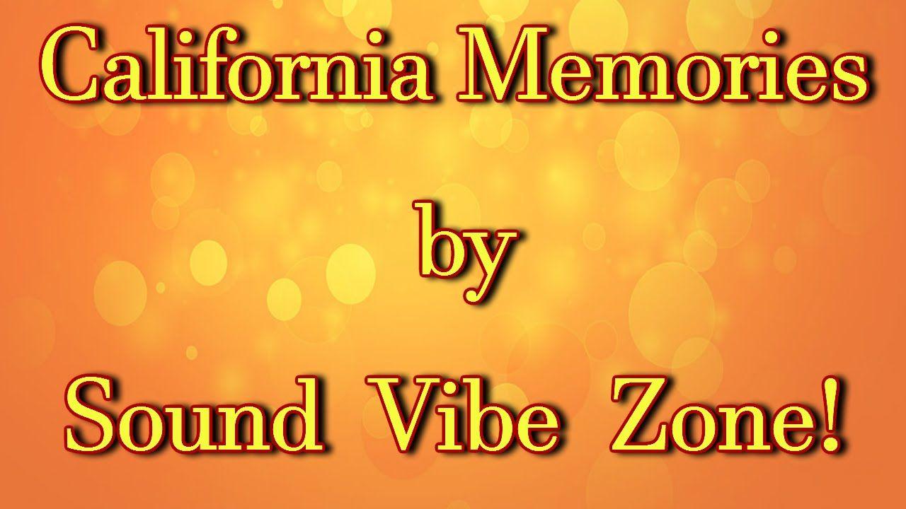 California Memories - Sound Vibe Zone