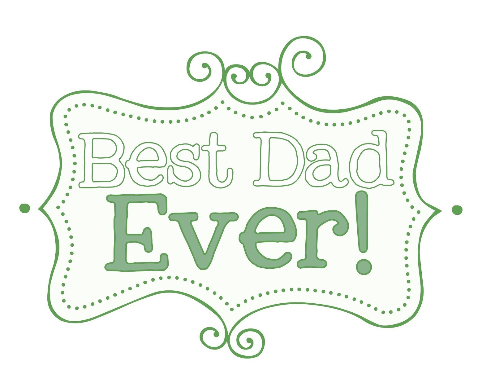 Free Father S Day Printables Best Dad Ever Several Different Ones