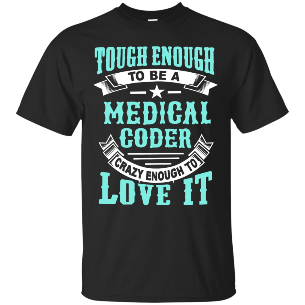 Tough enough to be a medical coder crazy enough to love it t shirt tough enough to be a medical coder crazy enough to love it t shirt 1betcityfo Choice Image