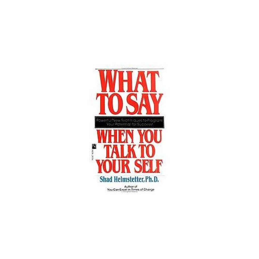 What to Say When You Talk to Your Self (Paperback) (Shard Helmstetter)