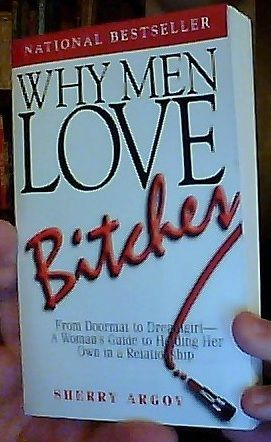 #Why #Men Love Bitches: From Doormat to Dreamgirl - A Woman's Guide to Holding Her Own in a Relationship #(9781580627566)              http://amzn.to/HyahwO