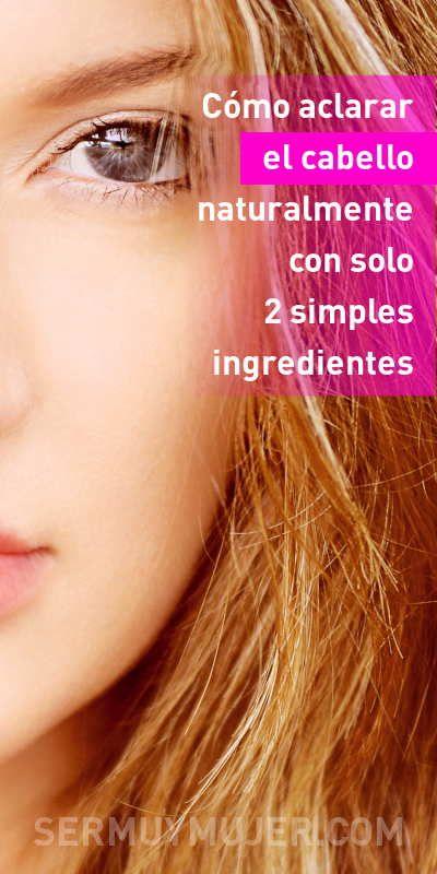Cómo Aclarar El Cabello Naturalmente Con Solo 2 Simples Ingredientes Cabello Pelo Aclarar Naturalmente Sintintas Facial Tips Hair Dryer Diffuser Hair Care