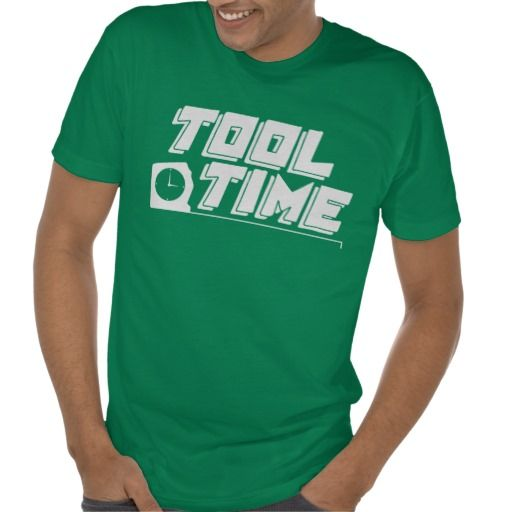 Tool Time.  A cool shirt for the handyman or DIY guy.  STORE LINK: http://www.zazzle.com/tool_time_tee_shirts-235556224464954551
